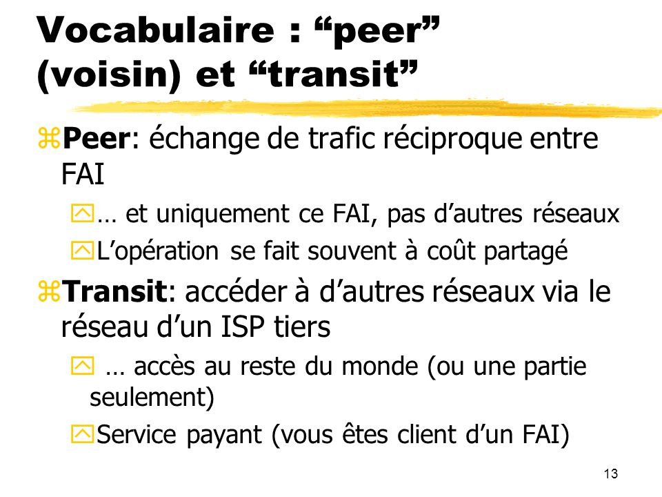 Vocabulaire : peer (voisin) et transit