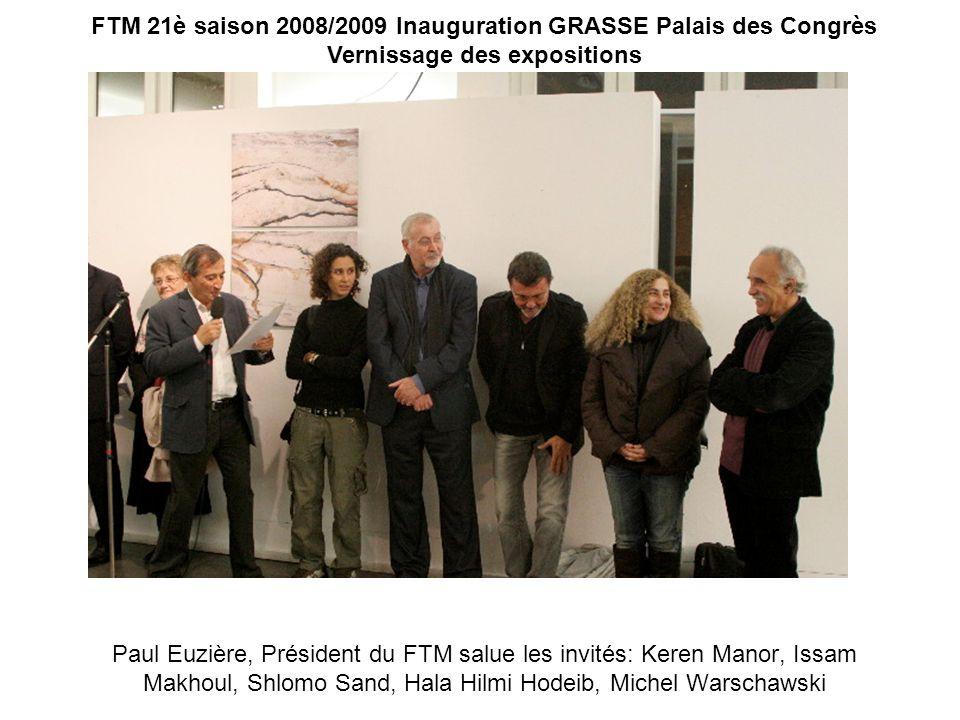 FTM 21è saison 2008/2009 Inauguration GRASSE Palais des Congrès Vernissage des expositions