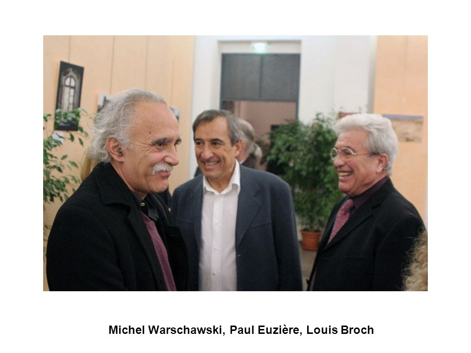 Michel Warschawski, Paul Euzière, Louis Broch