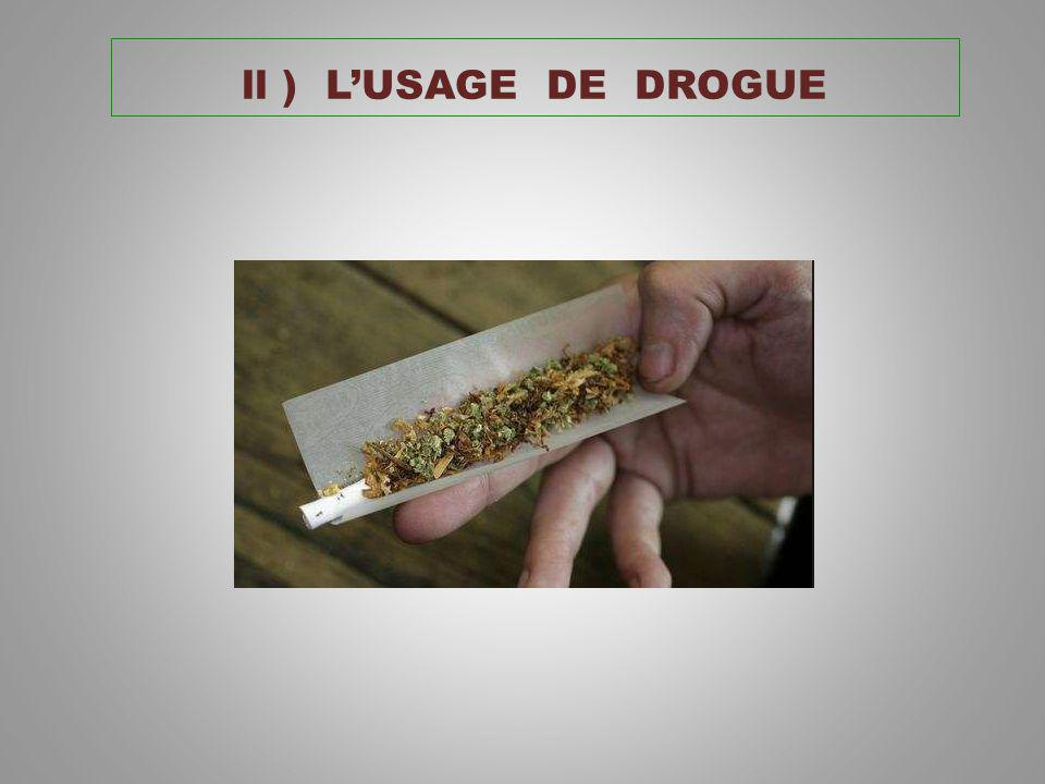 ll ) L'USAGE DE DROGUE