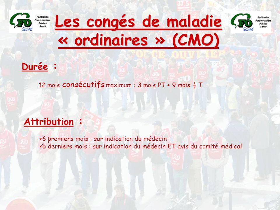 Les congés de maladie « ordinaires » (CMO)