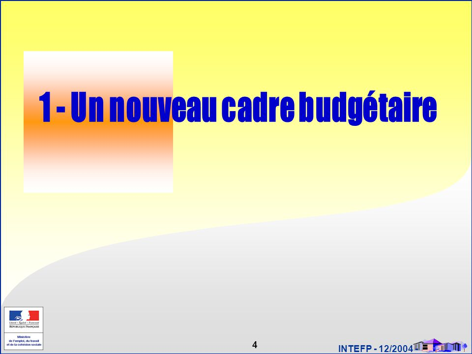 1 - Un nouveau cadre budgétaire