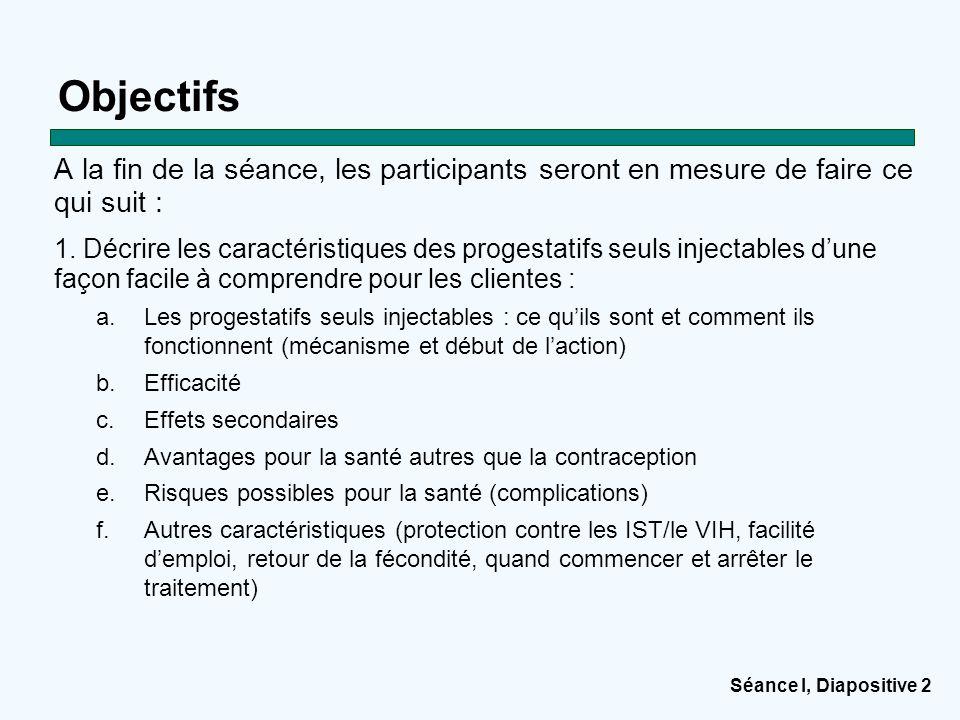Objectifs A la fin de la séance, les participants seront en mesure de faire ce qui suit :