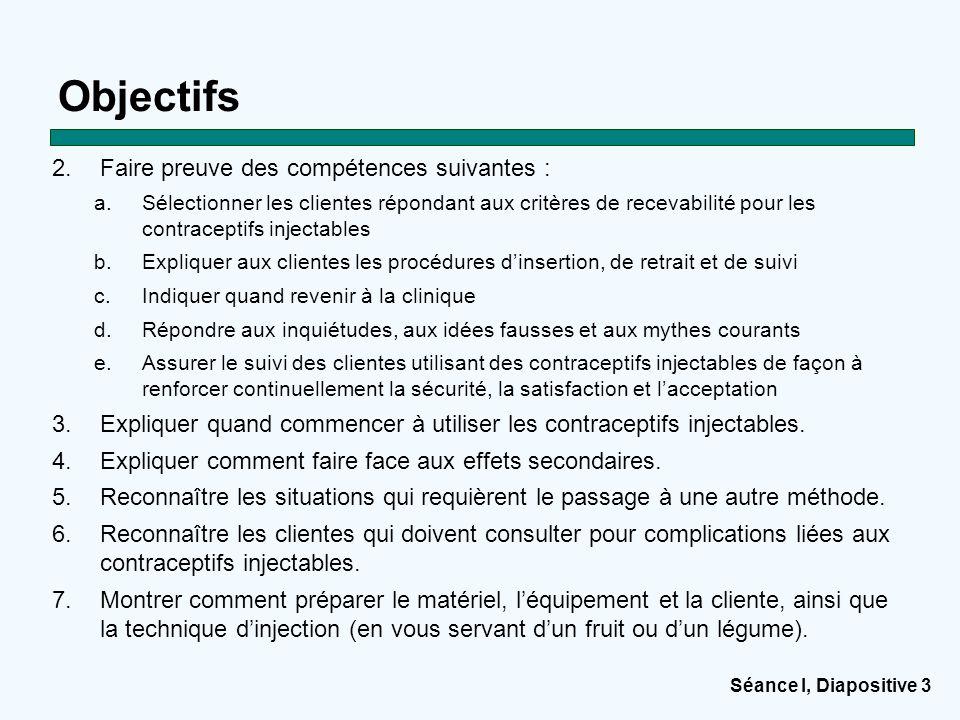 Objectifs Faire preuve des compétences suivantes :