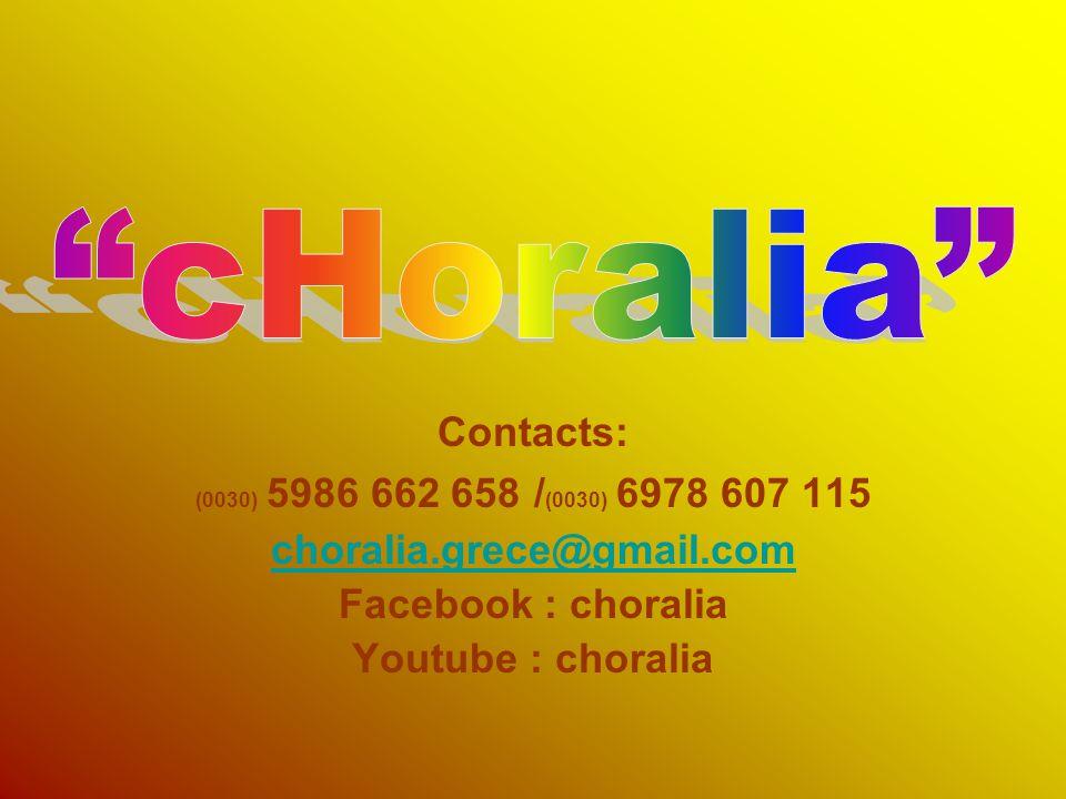 cHoralia Contacts: choralia.grece@gmail.com Facebook : choralia