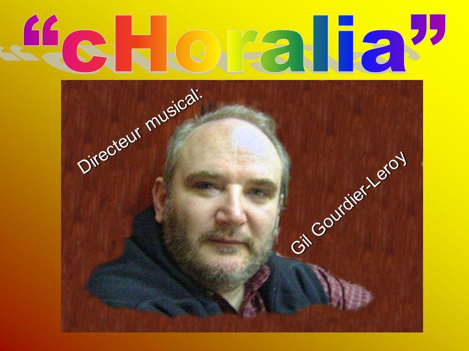 cHoralia Directeur musical: Gil Gourdier-Leroy