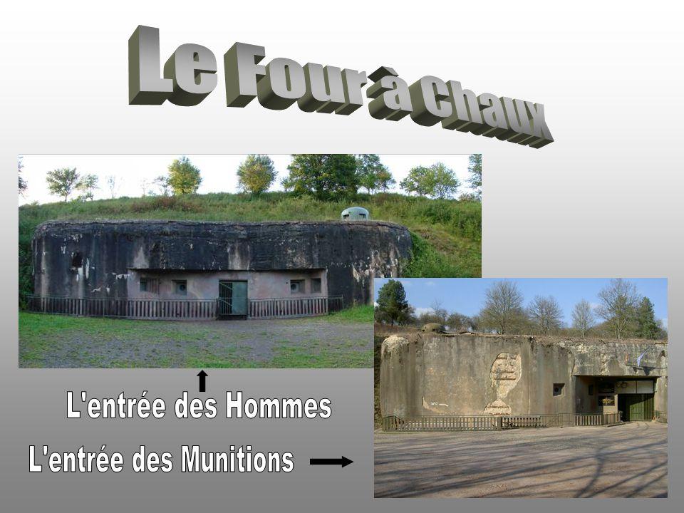 Le Four à Chaux L entrée des Hommes L entrée des Munitions