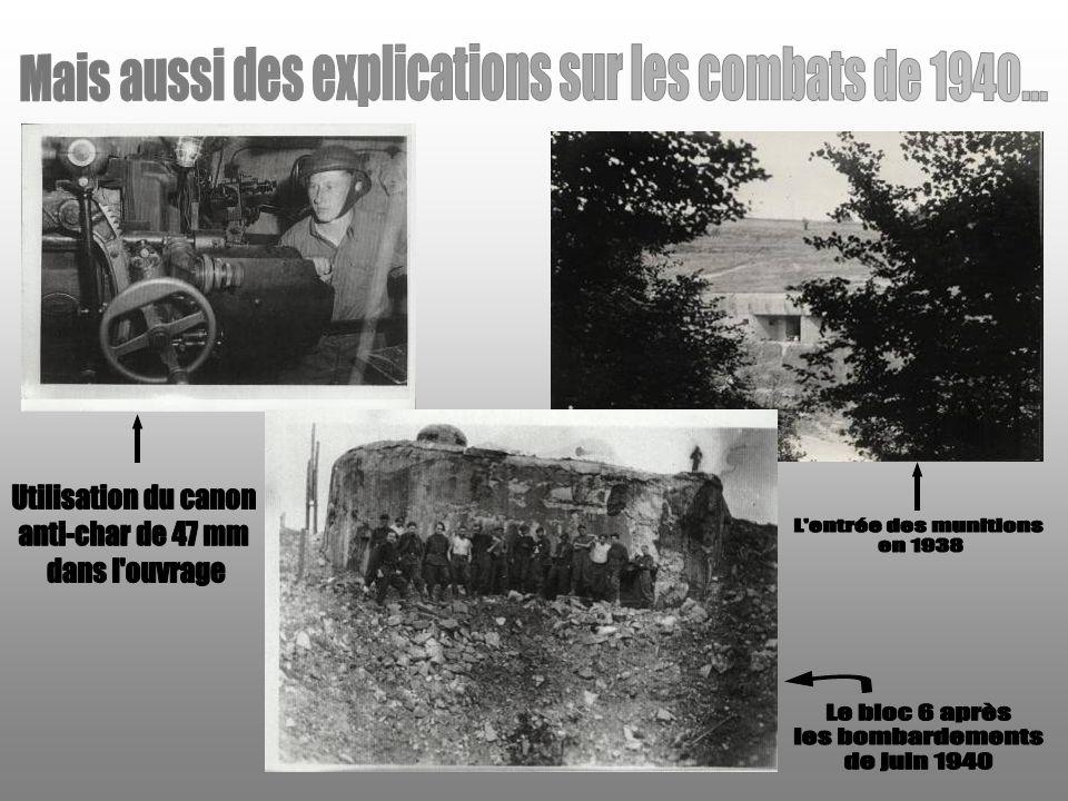 Mais aussi des explications sur les combats de 1940...