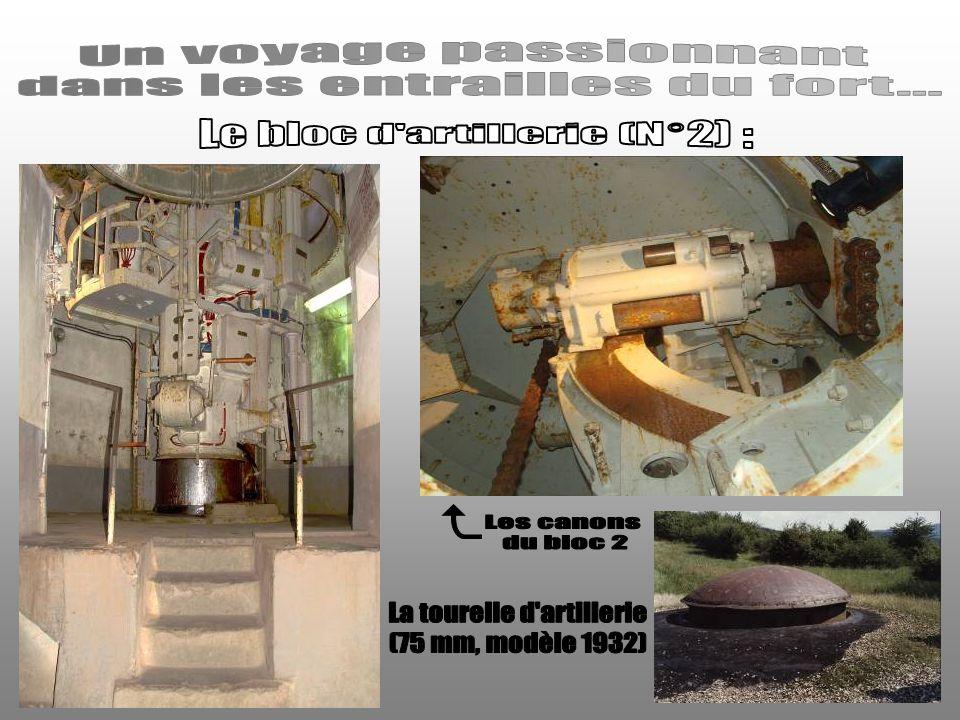 dans les entrailles du fort... Le bloc d artillerie (N°2) :