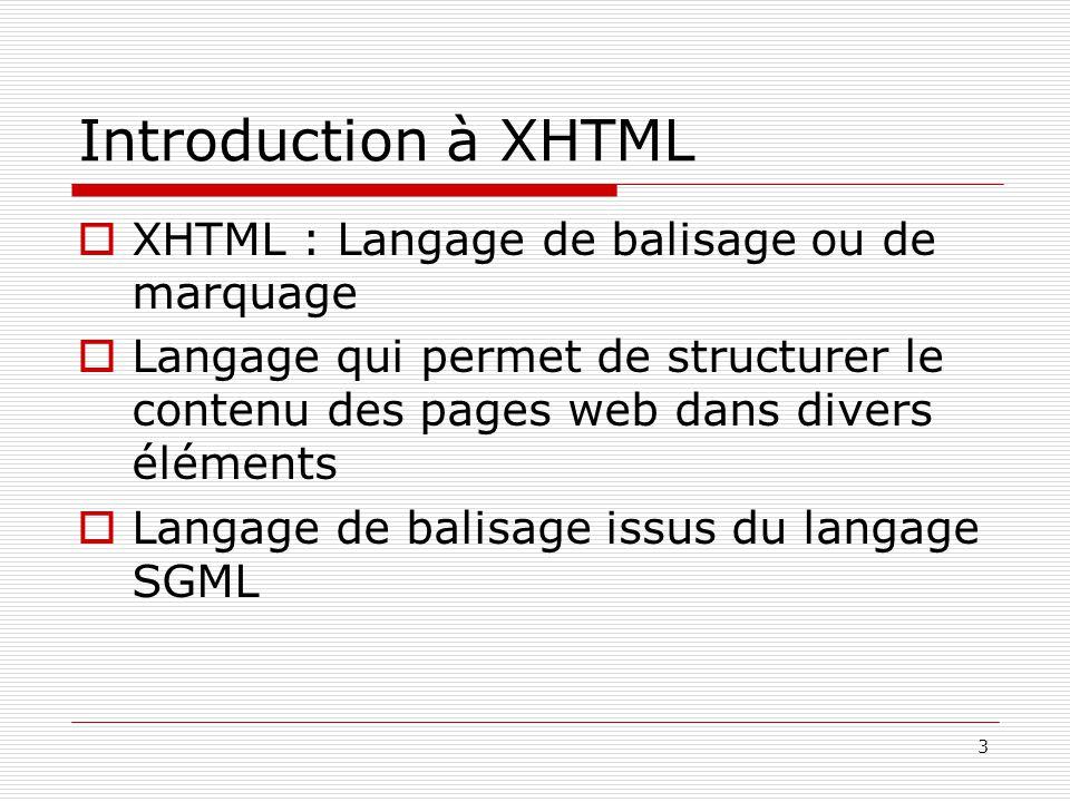 Introduction à XHTML XHTML : Langage de balisage ou de marquage