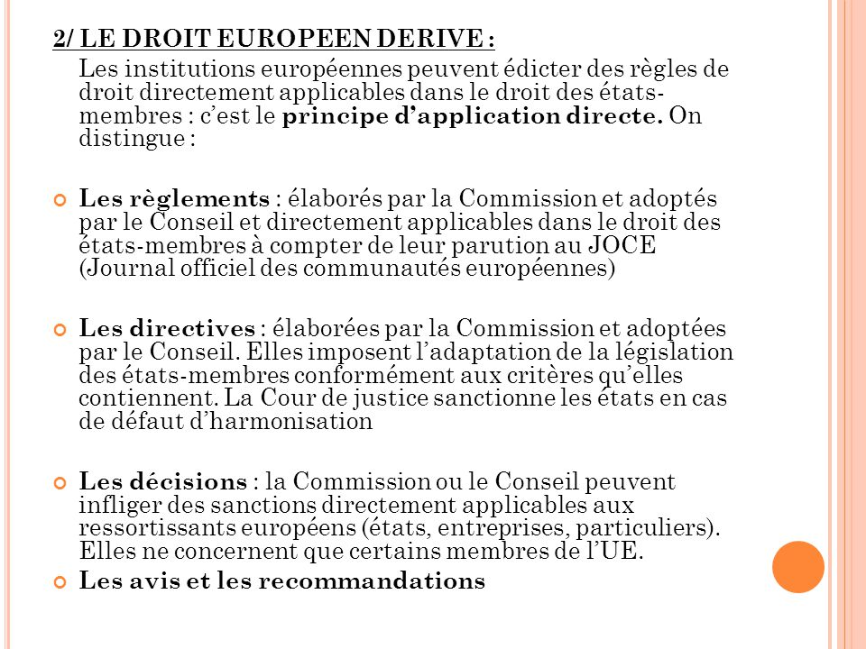 2/ LE DROIT EUROPEEN DERIVE :