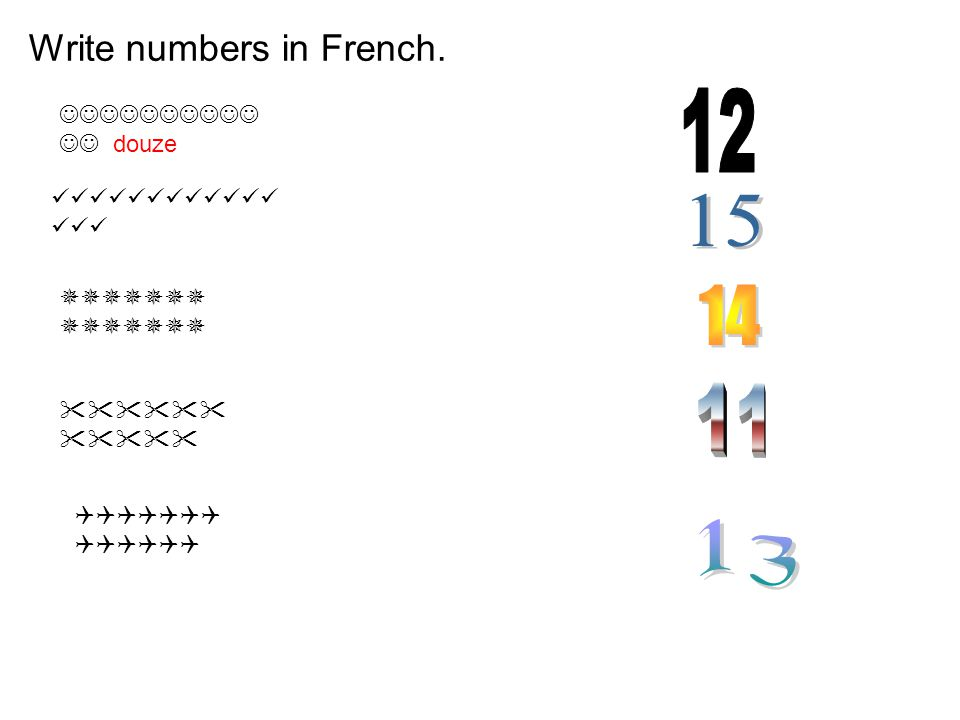 12 15 14 11 13 Write numbers in French.  douze