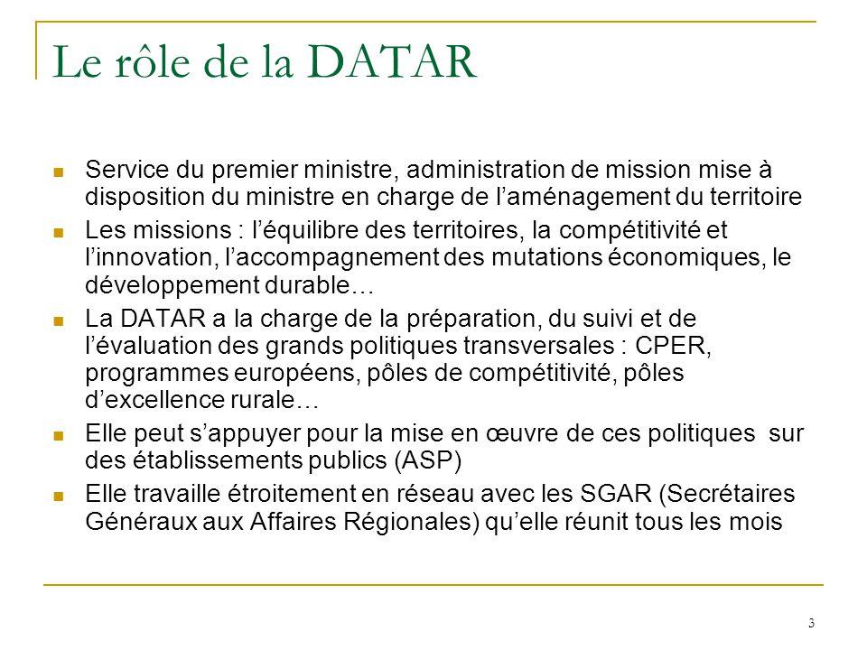 Le rôle de la DATAR Service du premier ministre, administration de mission mise à disposition du ministre en charge de l'aménagement du territoire.