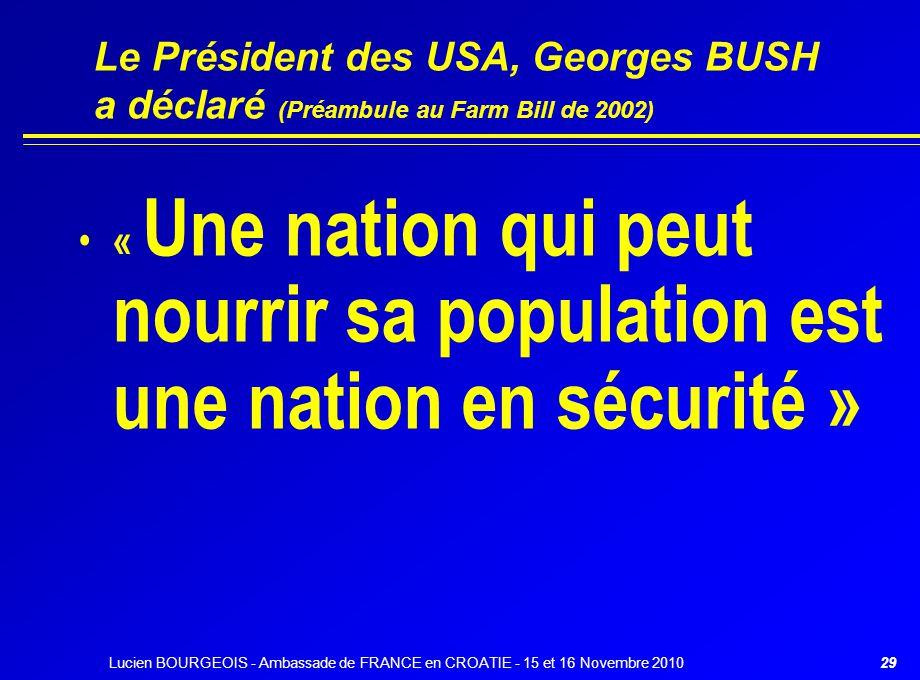 Le Président des USA, Georges BUSH a déclaré (Préambule au Farm Bill de 2002)