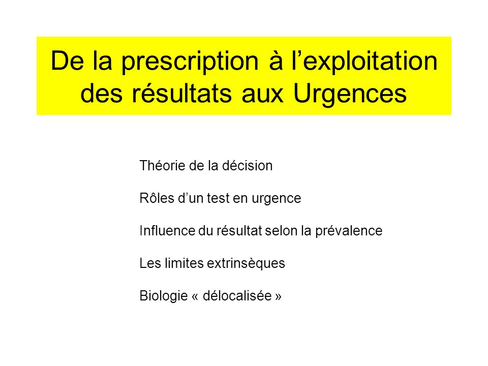 De la prescription à l'exploitation des résultats aux Urgences