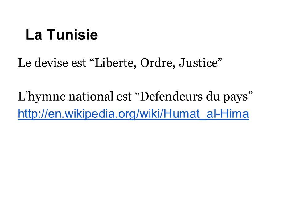 La Tunisie Le devise est Liberte, Ordre, Justice
