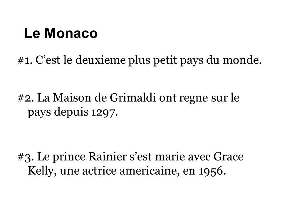 Le Monaco #1. C'est le deuxieme plus petit pays du monde.