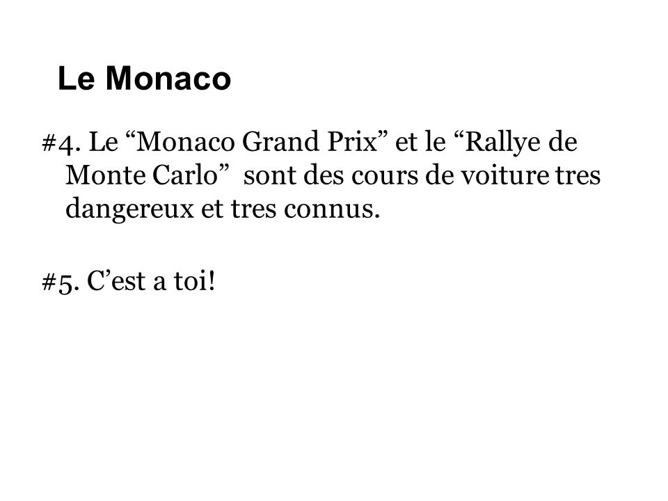 Le Monaco #4. Le Monaco Grand Prix et le Rallye de Monte Carlo sont des cours de voiture tres dangereux et tres connus.