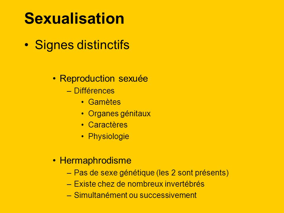 Sexualisation Signes distinctifs Reproduction sexuée Hermaphrodisme