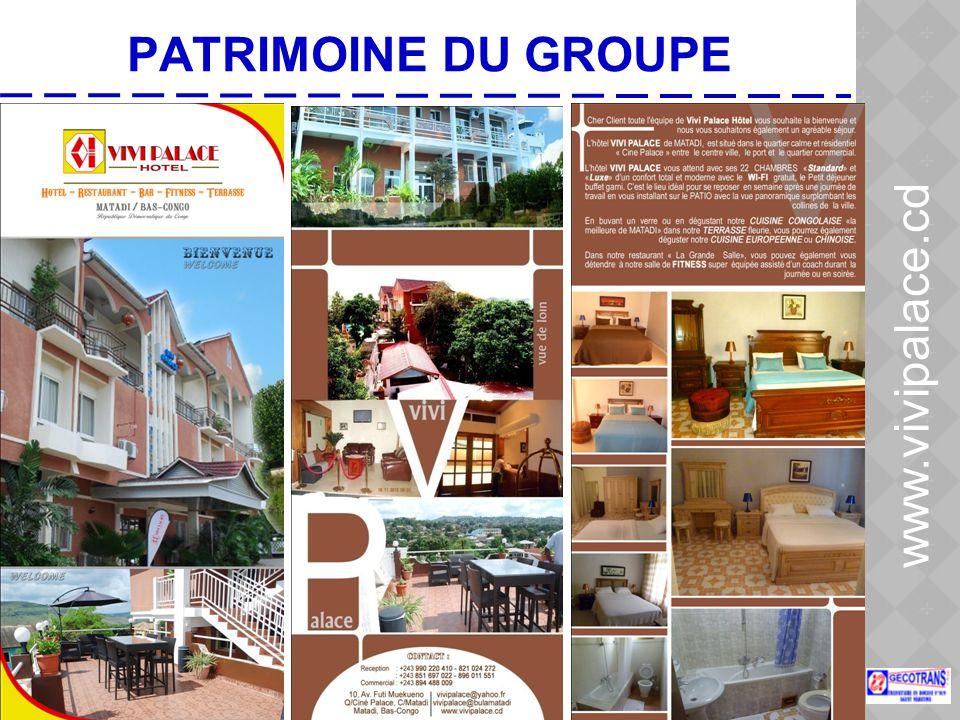 PATRIMOINE DU GROUPE www.vivipalace.cd