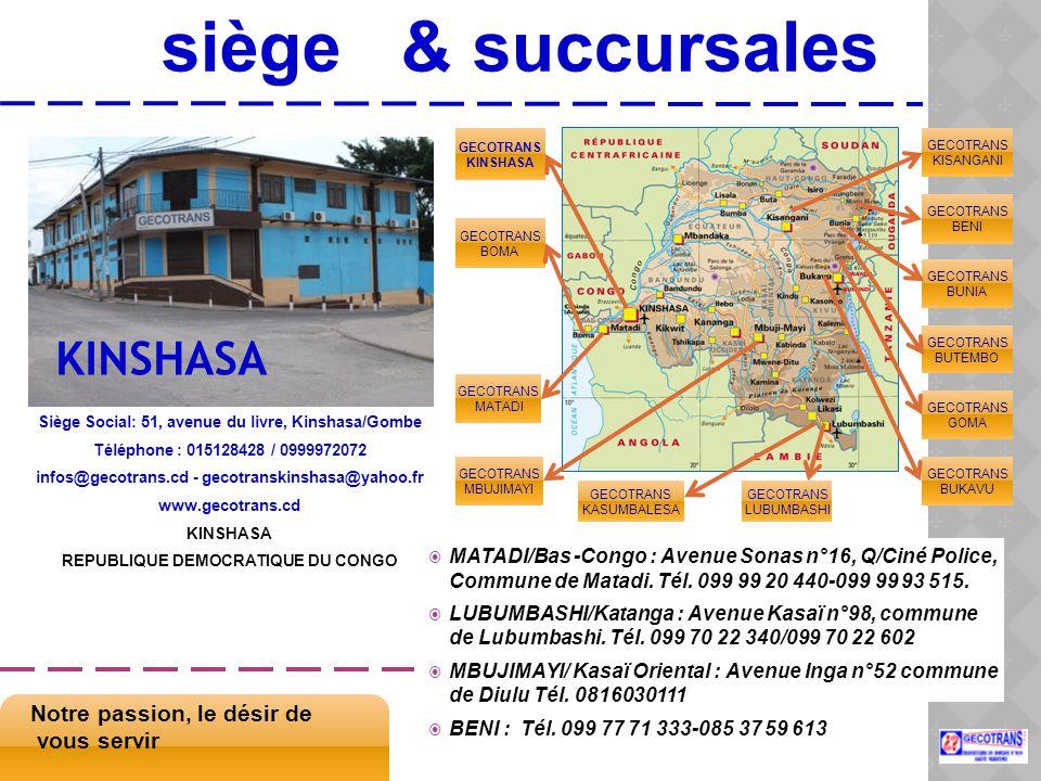 siège & succursales KINSHASA Notre passion, le désir de vous servir
