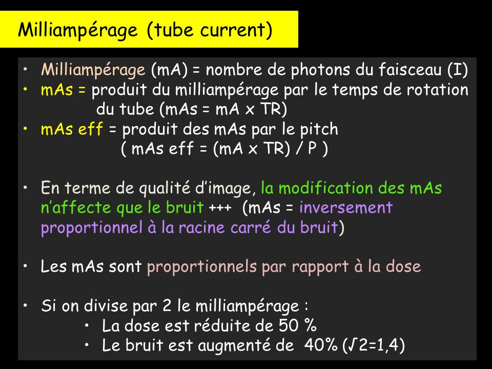 Milliampérage (tube current)