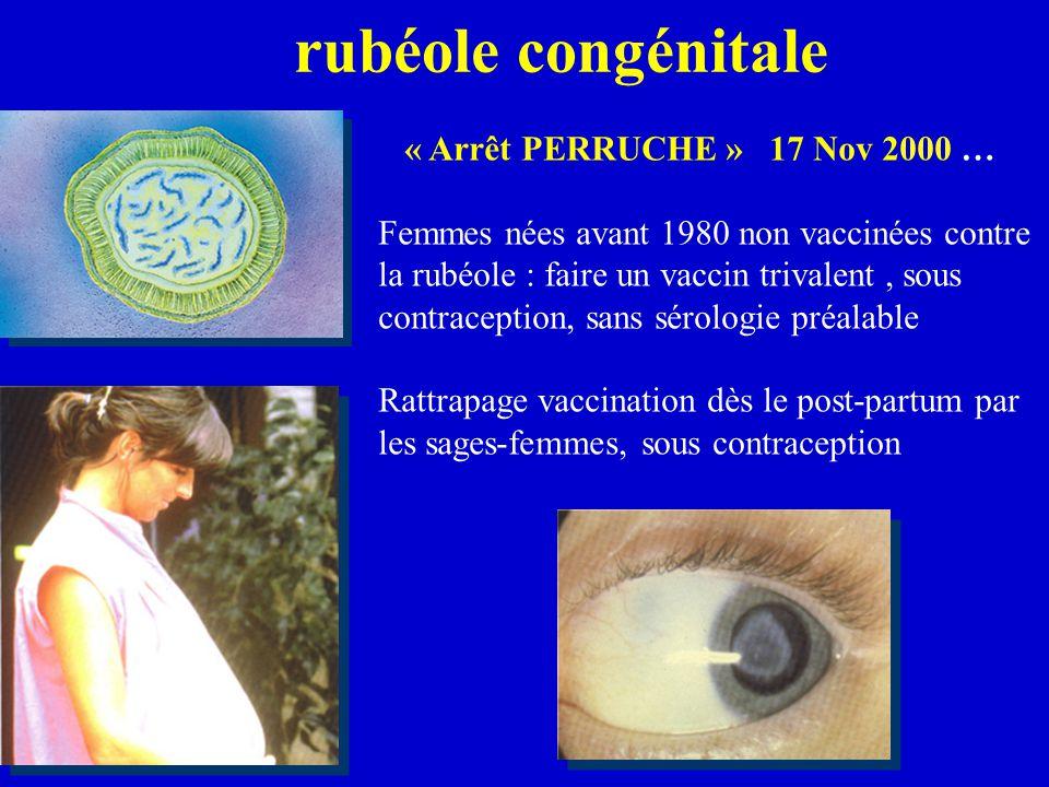 rubéole congénitale « Arrêt PERRUCHE » 17 Nov 2000 …
