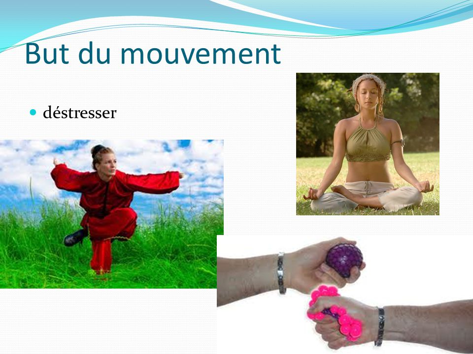 But du mouvement déstresser