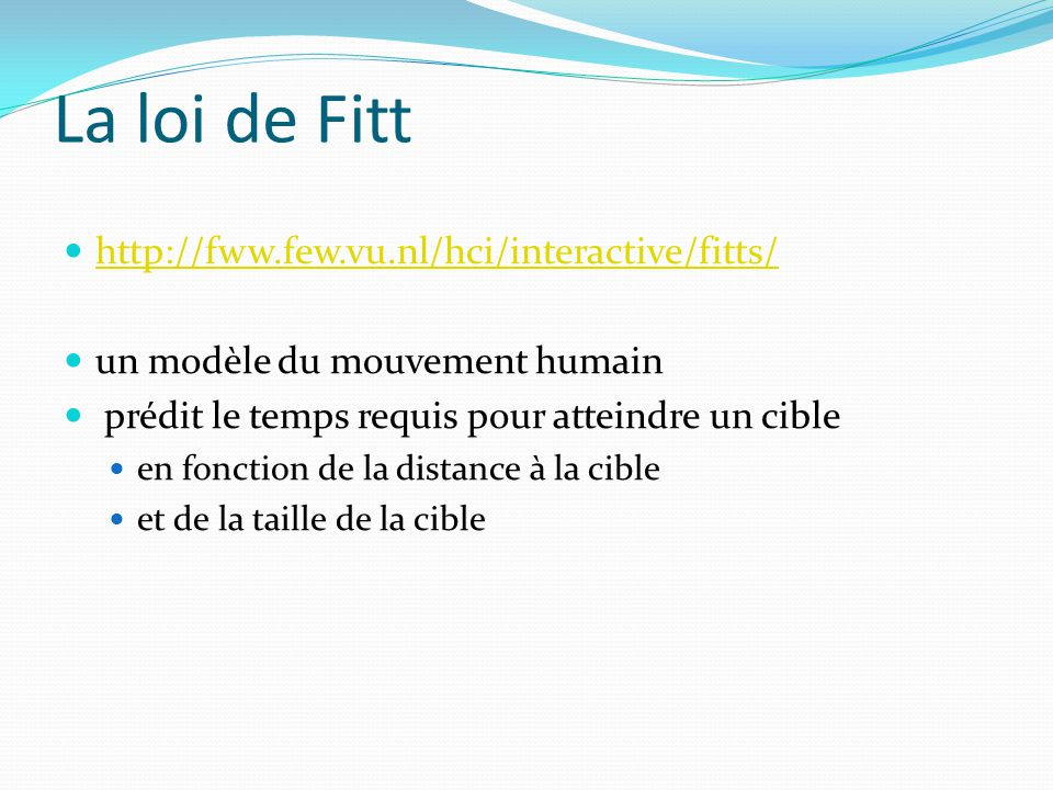 La loi de Fitt http://fww.few.vu.nl/hci/interactive/fitts/