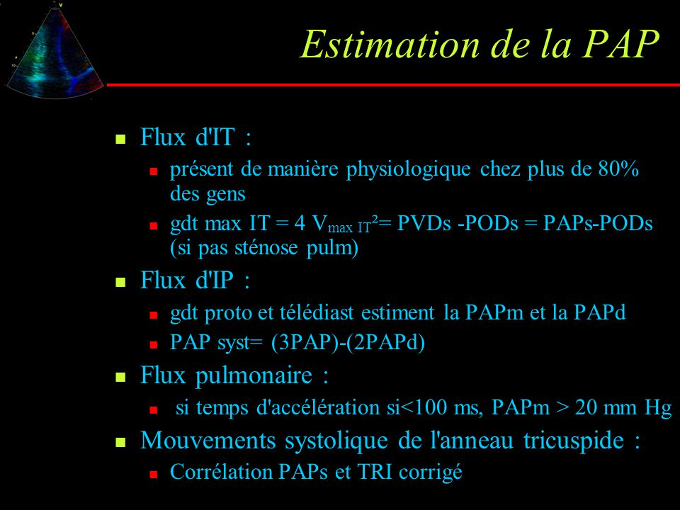 Estimation de la PAP Flux d IT : Flux d IP : Flux pulmonaire :