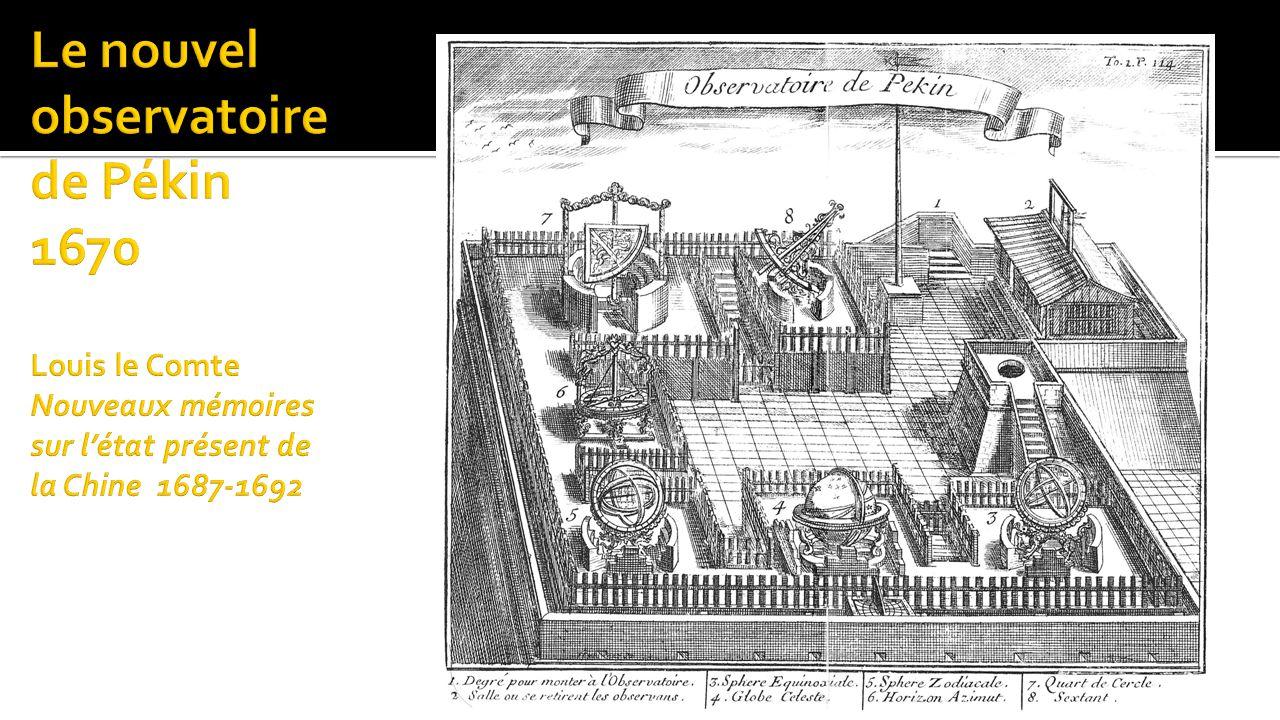 Le nouvel observatoire de Pékin 1670 Louis le Comte Nouveaux mémoires sur l'état présent de la Chine 1687-1692
