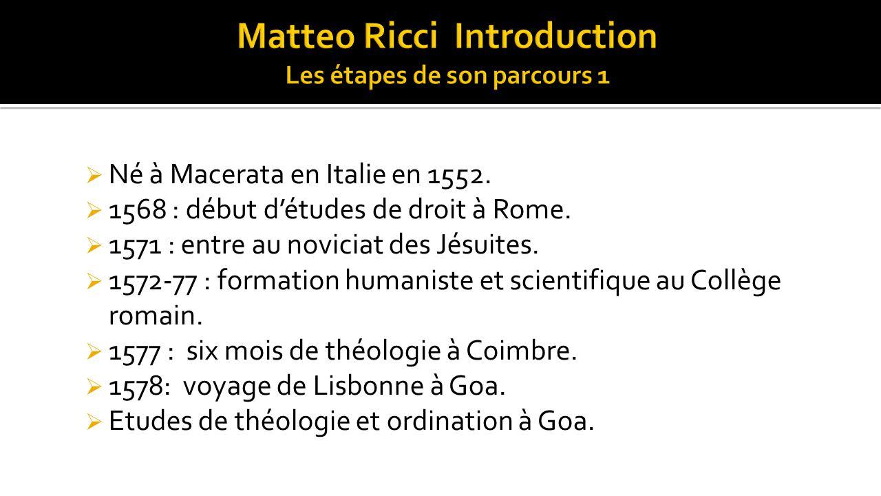 Matteo Ricci Introduction Les étapes de son parcours 1