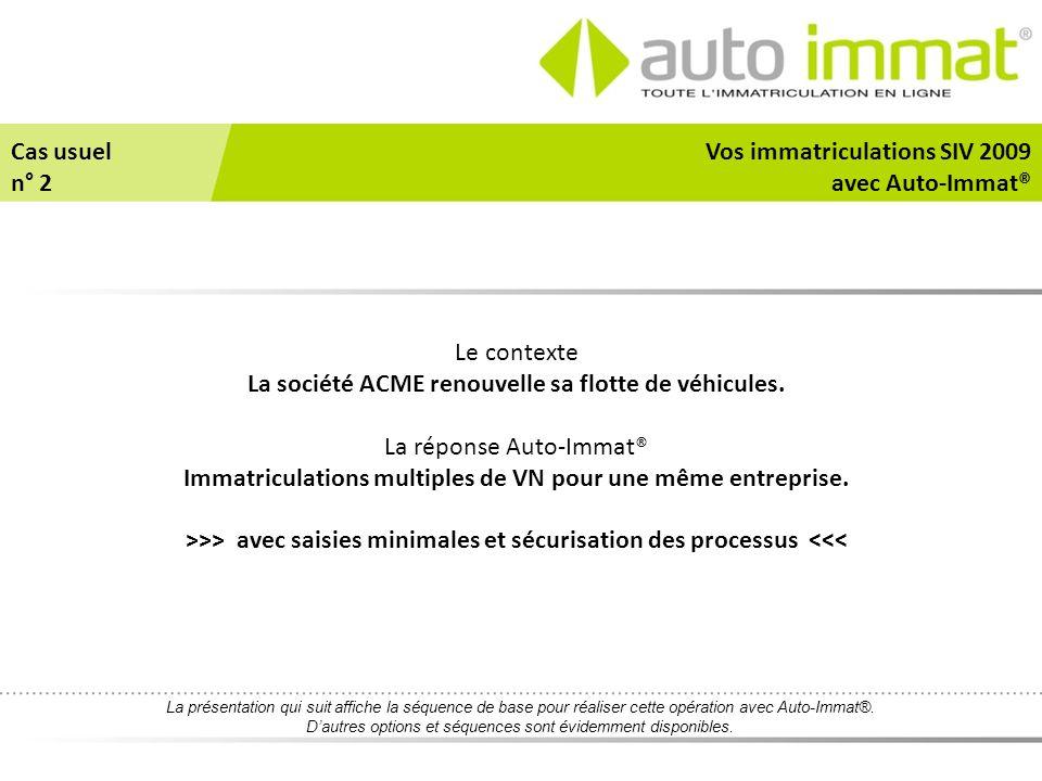 Vos immatriculations SIV 2009 avec Auto-Immat®