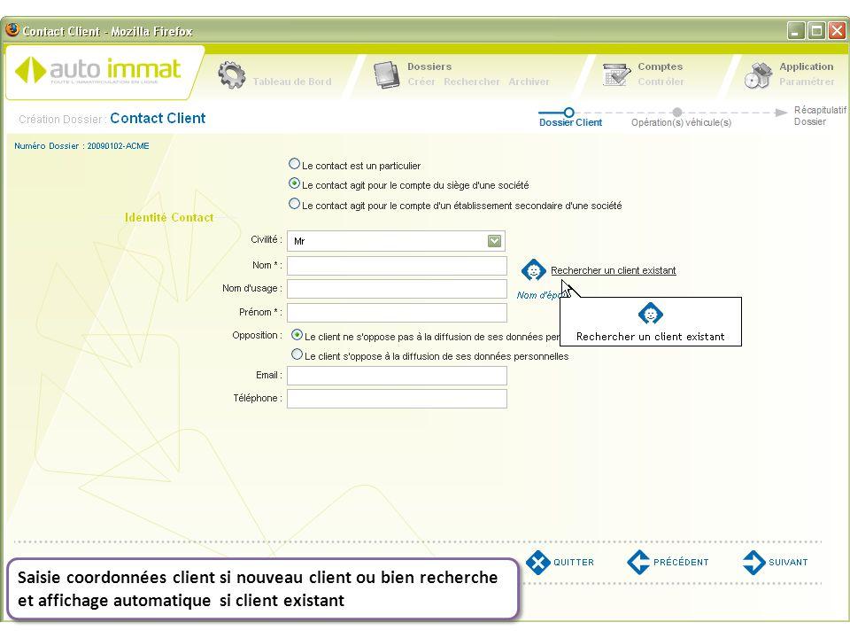 Saisie coordonnées client si nouveau client ou bien recherche et affichage automatique si client existant