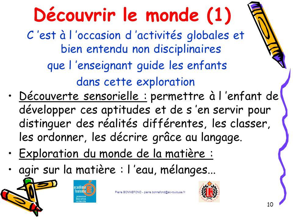 Découvrir le monde (1) C 'est à l 'occasion d 'activités globales et bien entendu non disciplinaires.