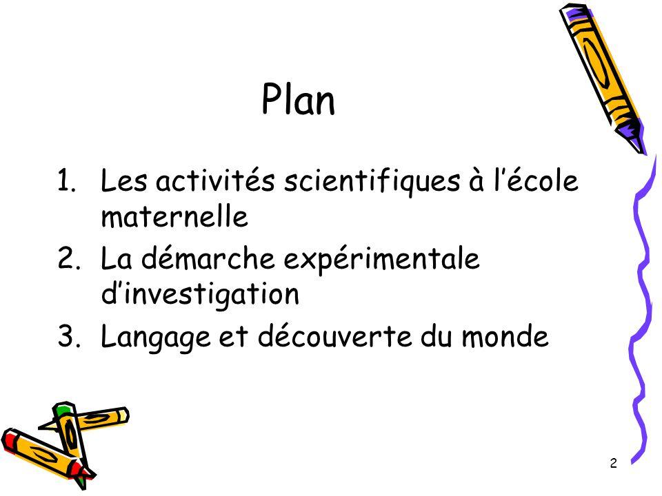 Plan Les activités scientifiques à l'école maternelle