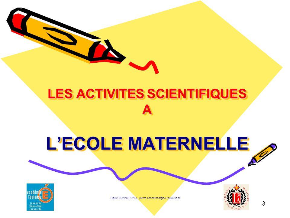 LES ACTIVITES SCIENTIFIQUES A L'ECOLE MATERNELLE