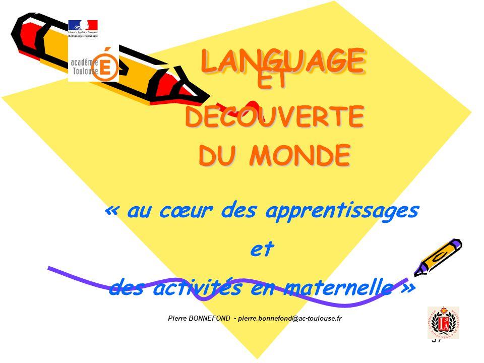 LANGUAGE ET DECOUVERTE DU MONDE « au cœur des apprentissages et