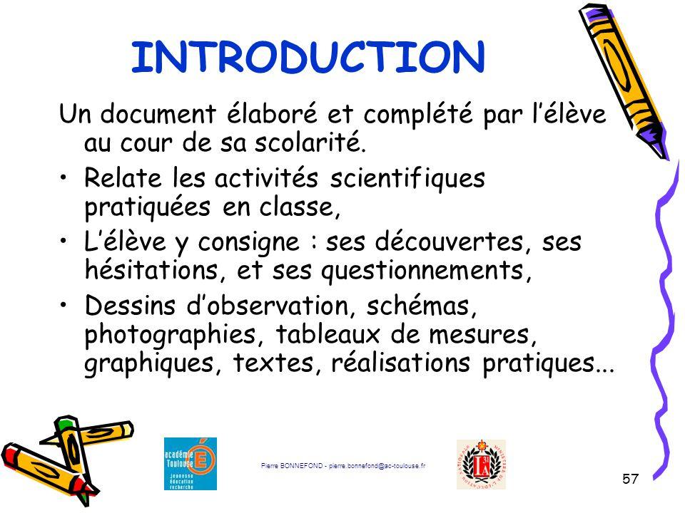 INTRODUCTION Un document élaboré et complété par l'élève au cour de sa scolarité. Relate les activités scientifiques pratiquées en classe,