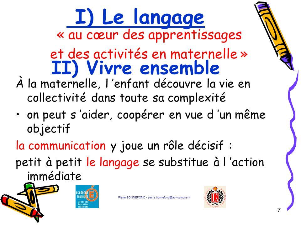 I) Le langage II) Vivre ensemble « au cœur des apprentissages
