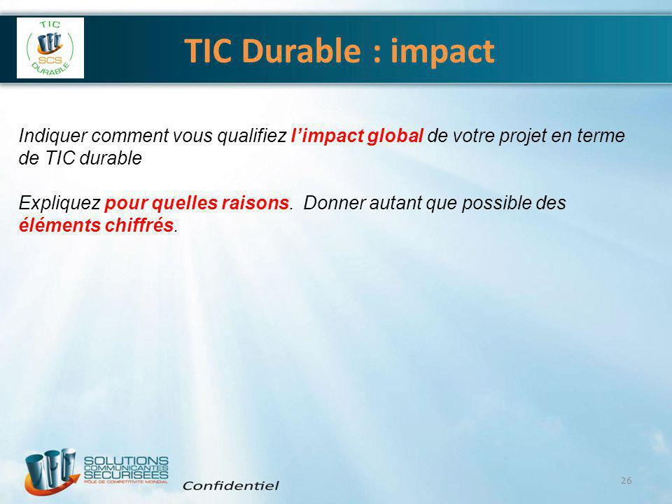 4/6/2017 TIC Durable : impact. Indiquer comment vous qualifiez l'impact global de votre projet en terme de TIC durable.