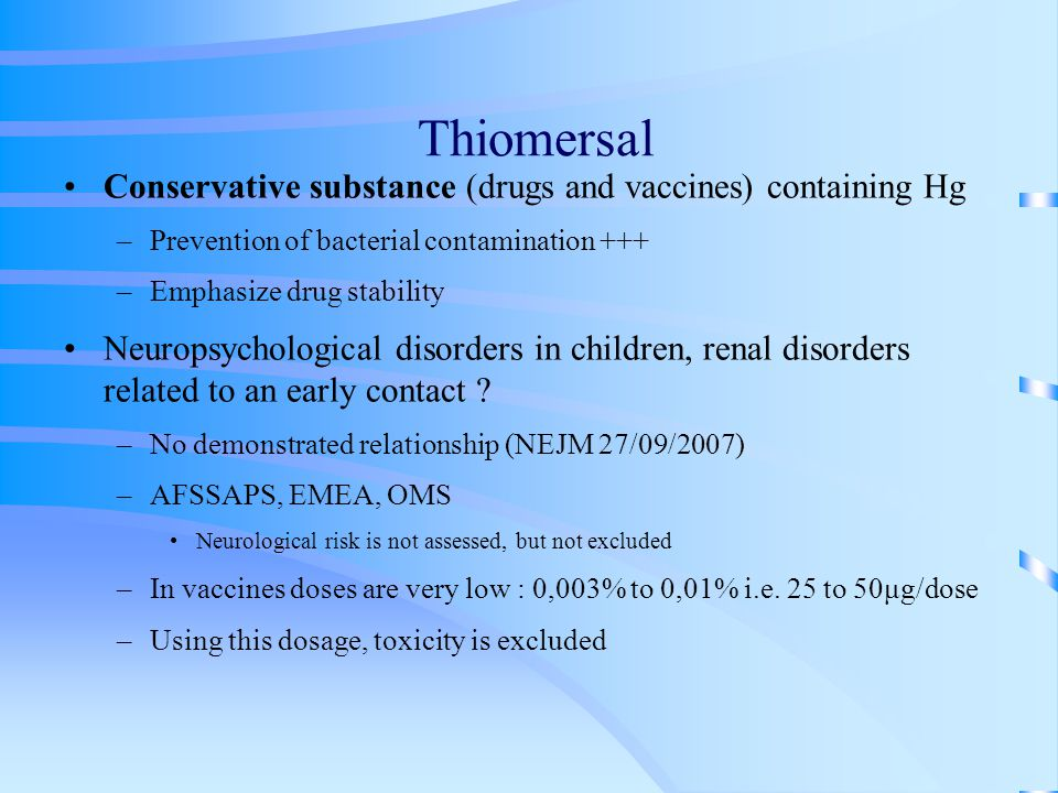 Thiomersal Conservative substance (drugs and vaccines) containing Hg