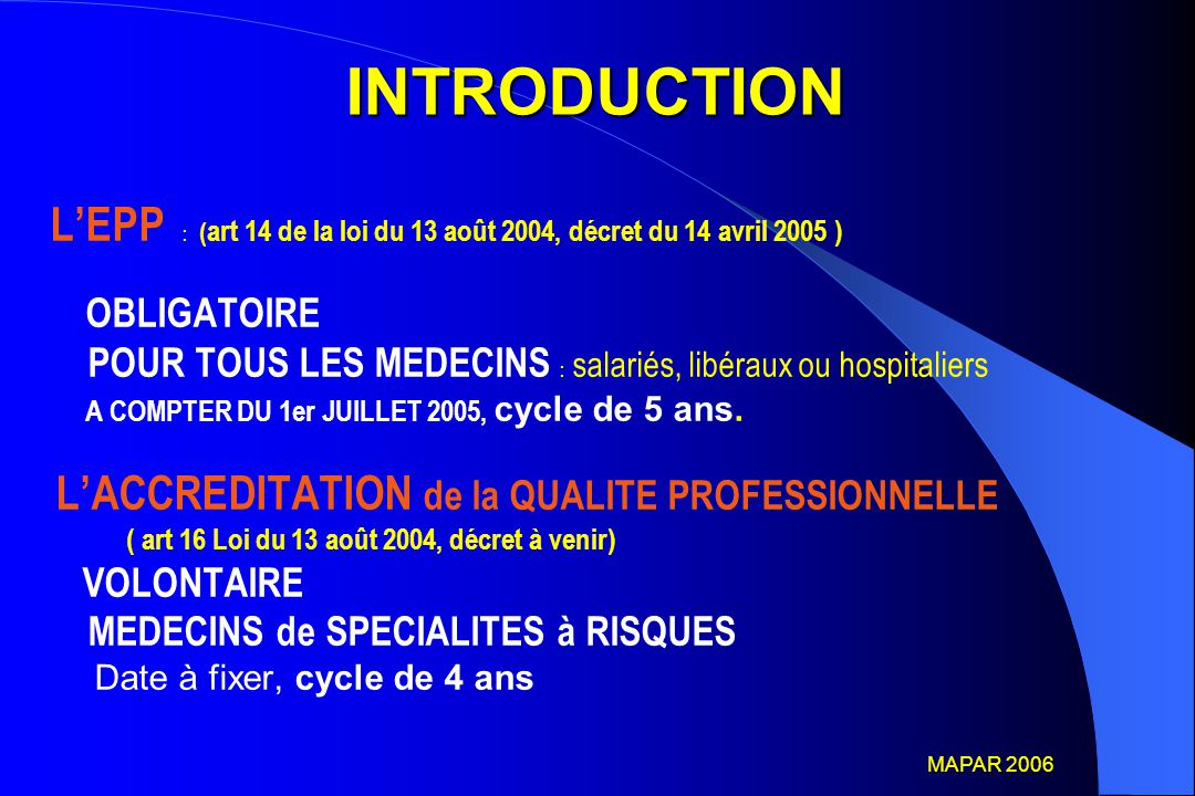 INTRODUCTION L'EPP : (art 14 de la loi du 13 août 2004, décret du 14 avril 2005 ) OBLIGATOIRE.