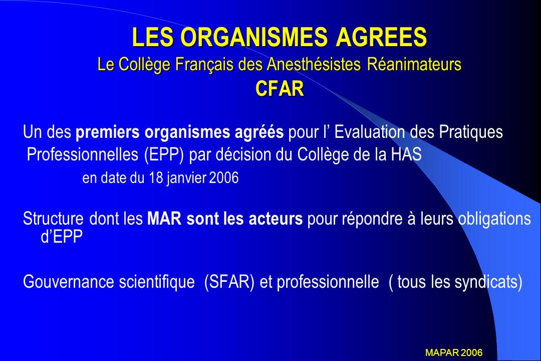 LES ORGANISMES AGREES Le Collège Français des Anesthésistes Réanimateurs CFAR
