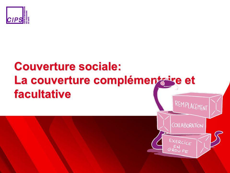 Couverture sociale: La couverture complémentaire et facultative