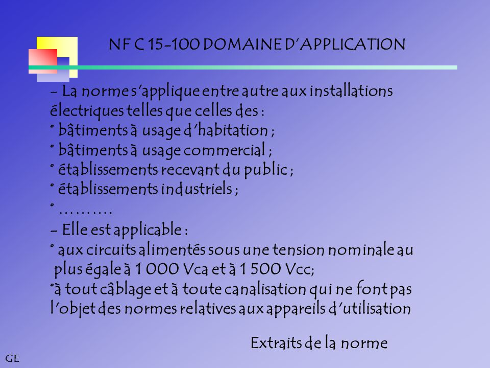 NF C 15-100 DOMAINE D'APPLICATION