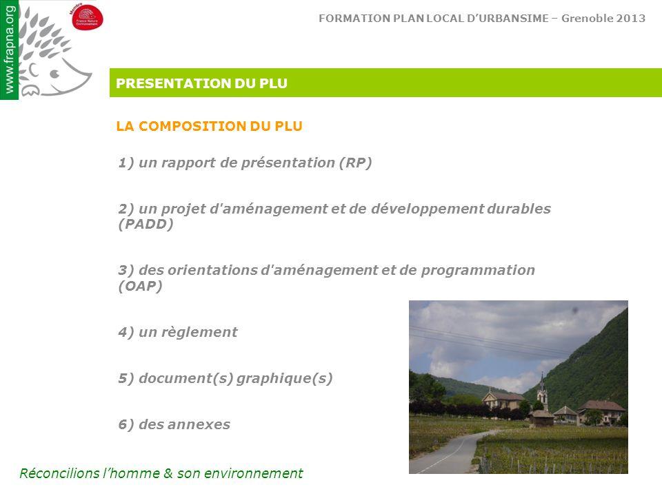 PRESENTATION DU PLU LA COMPOSITION DU PLU. 1) un rapport de présentation (RP) 2) un projet d aménagement et de développement durables.