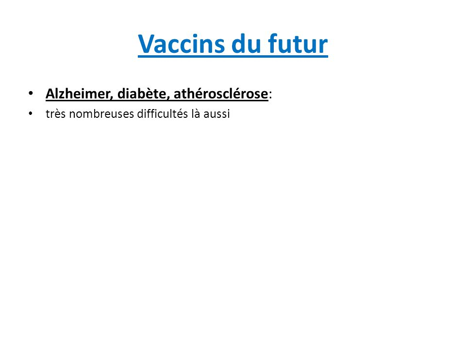 Vaccins du futur Alzheimer, diabète, athérosclérose: