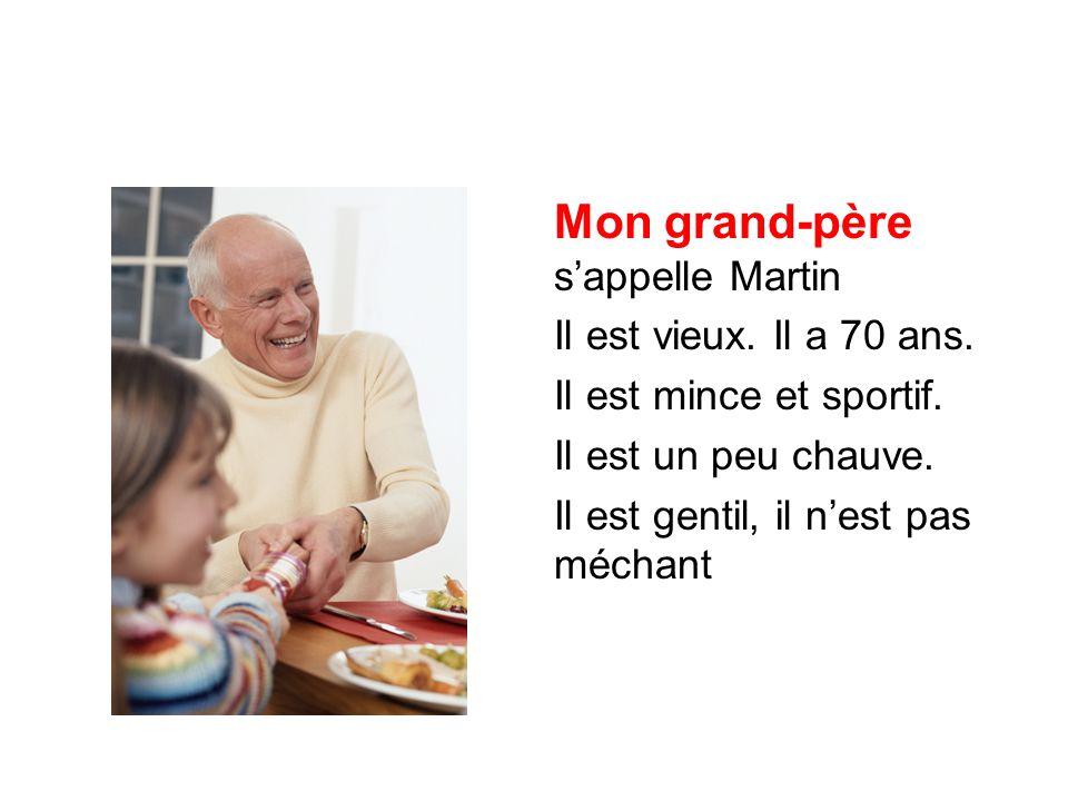 Mon grand-père s'appelle Martin