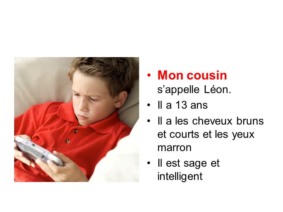 Mon cousin s'appelle Léon.